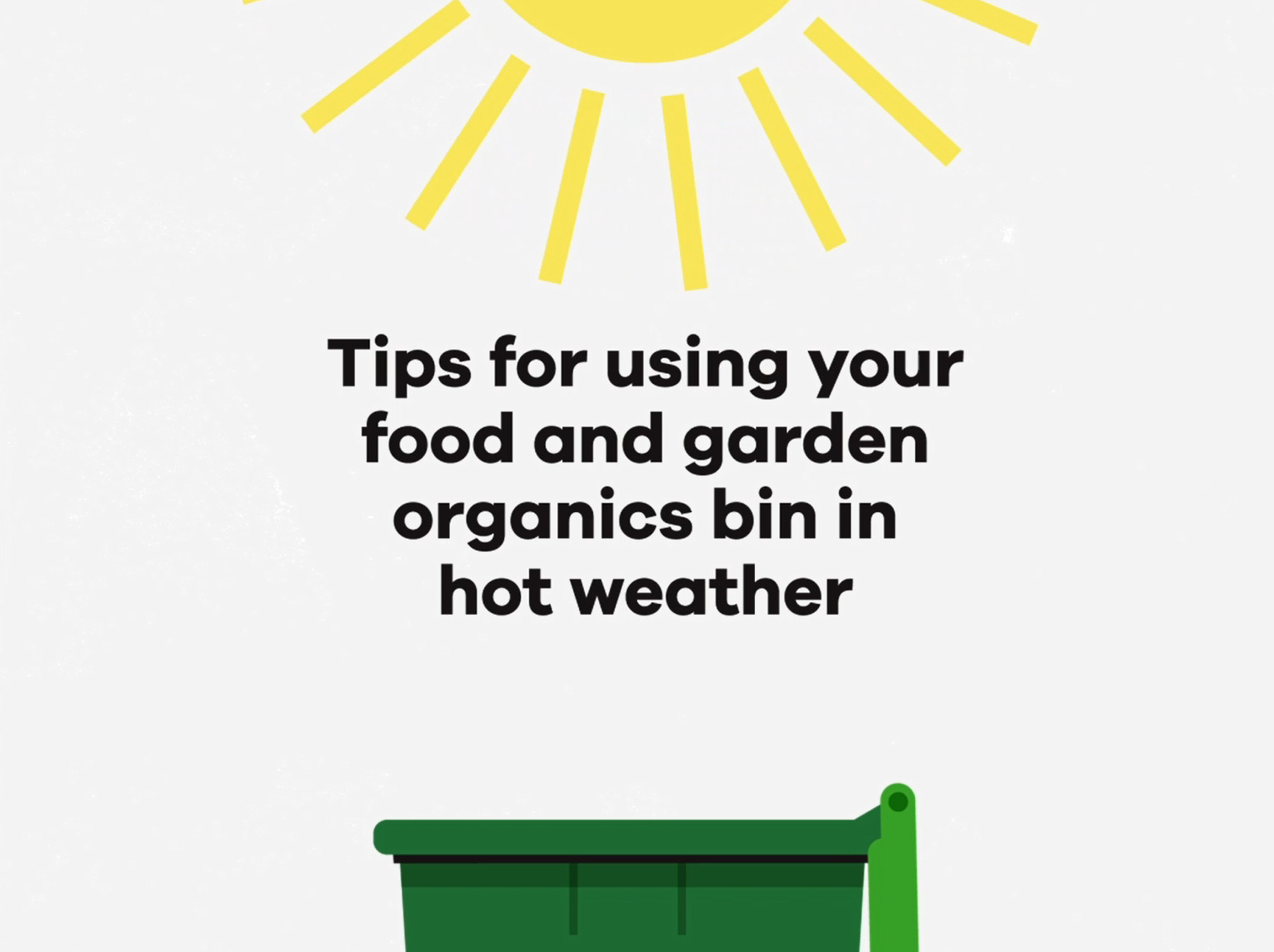 Clikc here to play video of tip to using your FOGO bin in hot weather